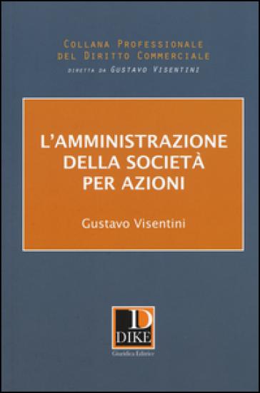 L'amministrazione della società per azioni - Gustavo Visentini pdf epub