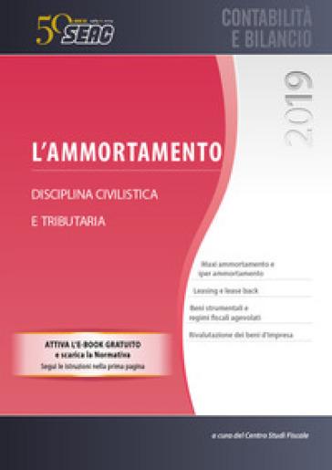 L'ammortamento. Disciplina civilistica e tributaria. Con e-book - Centro Studi Fiscali Seac pdf epub