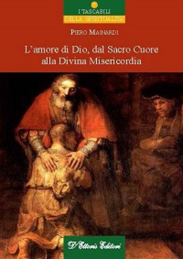 L'amore di Dio dal sacro cuore alla divina misericordia - Piero Mainardi  