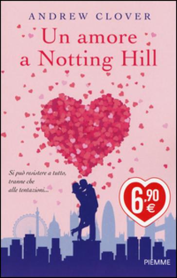 Un amore a Notting Hill. Ediz. illustrata - Andrew Clover   Thecosgala.com