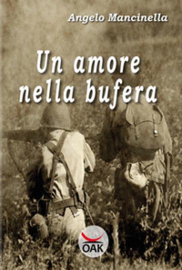 Un amore nella bufera. Ediz. a caratteri grandi - Angelo Mancinella |