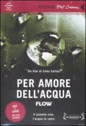Per amore dell'acqua. Flow. DVD. Con libro - Irina Salina | Rochesterscifianimecon.com
