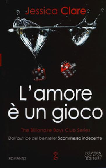 L'amore è un gioco. The Billionaire Boys Club series - Jessica Clare | Ericsfund.org