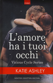 L amore ha i tuoi occhi. Vicious cycle series