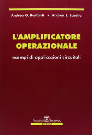L'amplificatore operazionale. Esempi di applicazioni circuitali - Andrea L. Lacaita   Thecosgala.com