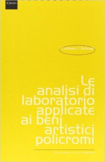 Le analisi di laboratorio applicate ai beni artistici policromi - Lorenzo Appolonia | Ericsfund.org