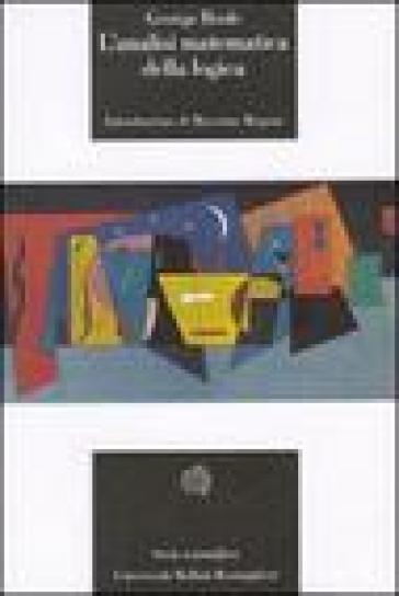 L'analisi matematica della logica - George Boole pdf epub