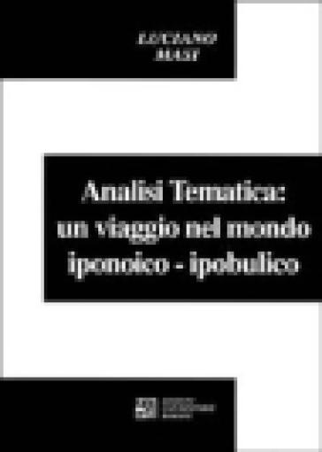 L'analisi tematica: un viaggio nel mondo iponoico-ipobulico - Luciano Masi | Rochesterscifianimecon.com