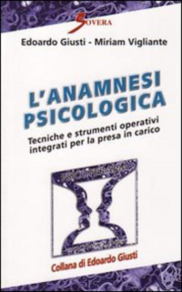 L'anamnesi psicologica. Tecniche e strumenti operativi per la presa in carico
