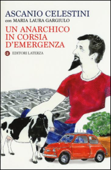 Un anarchico in corsia d'emergenza - Ascanio Celestini |