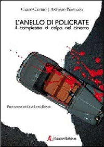 L'anello di Policrate. Il complesso di colpa nel cinema - Carlo Gaudio pdf epub