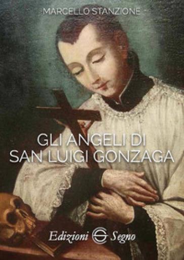 Gli angeli di San Luigi Gonzaga - Marcello Stanzione |