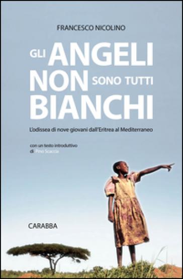 Gli angeli non sono tutti bianchi - Francesco Nicolino  