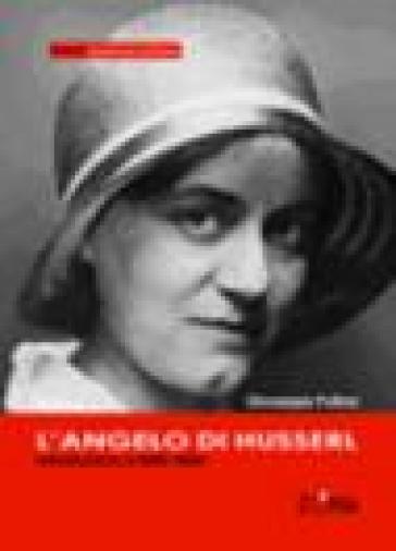 L'angelo di Husserl. Introduzione a Edith Stein - Giuseppe Pulina |