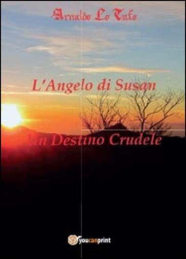 L'angelo di Susan-Un destino crudele - Arnaldo Lo Tufo |