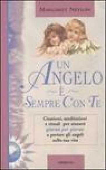 Un angelo è sempre con te. Citazioni, meditazioni e rituali per aiutarti giorno per giorno a portare gli angeli nella tua vita - Margaret Neylon |