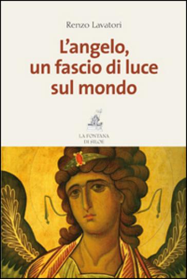 L'angelo, un fascio di luce sul mondo - Renzo Lavatori | Rochesterscifianimecon.com