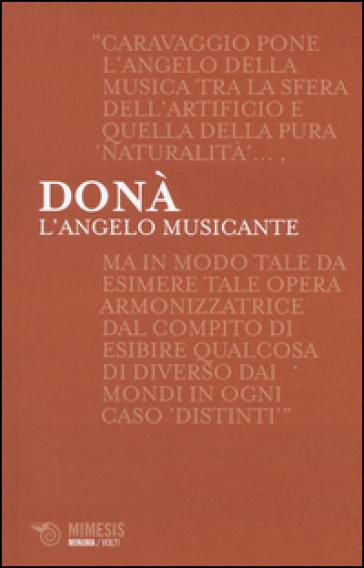 L'angelo musicante. Caravaggio e la musica - Massimo Donà   Rochesterscifianimecon.com