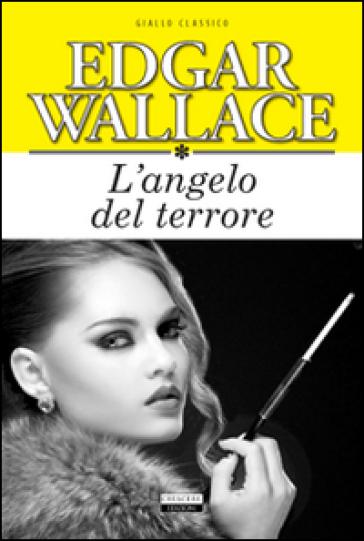 L'angelo del terrore. Ediz. integrale - Edgar Wallace |