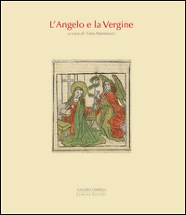L'angelo e la vergine. Ediz. illustrata - L. Mannocci |
