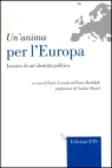 Un'anima per l'Europa. Lessico di un'identità politica - Furio Cerutti  