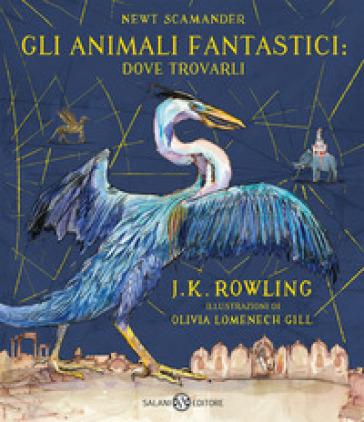 Gli animali fantastici: dove trovarli. Newt Scamander. Ediz. a colori - J. K. Rowling pdf epub