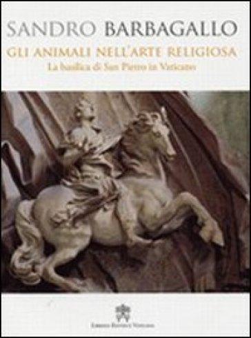 Gli animali nell'arte religiosa. La Basilica di San Pietro in Vaticano