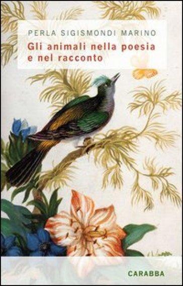 Gli animali nella poesia e nel racconto - Perla Sigismondi Marino | Kritjur.org