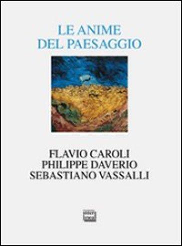 Le anime del paesaggio. Spazi, arte, letteratura - Philippe Daverio pdf epub