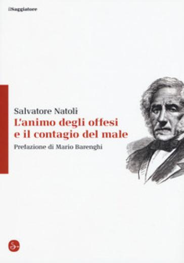 L'animo degli offesi e il contagio del male - Salvatore Natoli | Ericsfund.org
