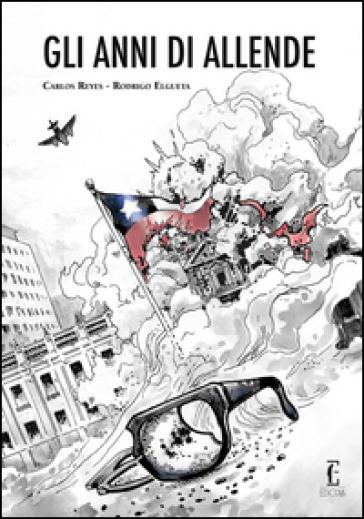 Gli anni di Allende. La novella grafica - REYES CARLOS pdf epub