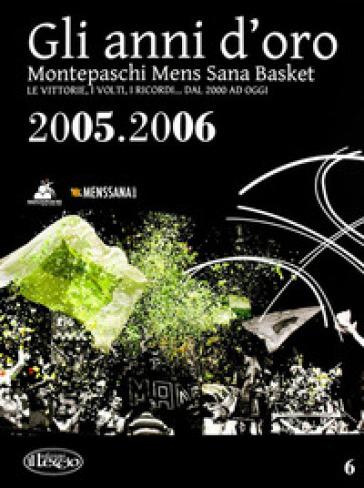Gli anni d'oro. Montepaschi mens sana basket. Le vittorie, i volti, i ricordi... dal 2000 ad oggi. 6. -  pdf epub
