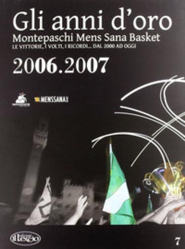 Gli anni d'oro. Montepaschi mens sana basket. Le vittorie, i volti, i ricordi... dal 2000 ad oggi. 7. -  pdf epub