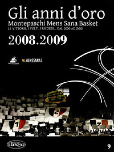 Gli anni d'oro. Montepaschi mens sana basket. Le vittorie, i volti, i ricordi... dal 2000 ad oggi. 9. -  pdf epub