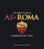 Un anno con la AS Roma. Yearbook 2017-2018