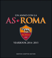 Un anno con la AS Roma. Yearbook 2014-2015
