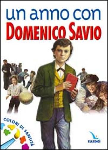 Un anno con Domenico Savio. Colori di santità. Un messaggio ai ragazzi - Giovani Coop. Circ. spec. Piemonte Valle d'Aosta |