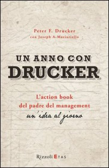 Un anno con Drucker. L'action book del padre del management. Un'idea al giorno