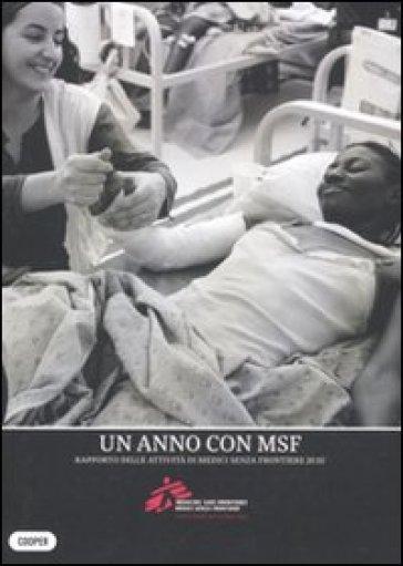 Un anno con MSF. Rapporto delle attività di Medici senza frontiere 2010 - Medici senza frontiere   Rochesterscifianimecon.com