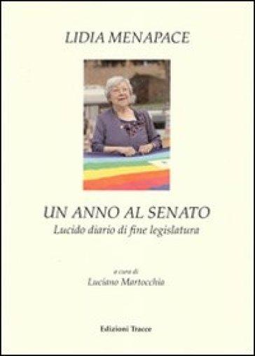 Un anno al Senato. Lucido diario di fine legislatura - Lidia Menapace |