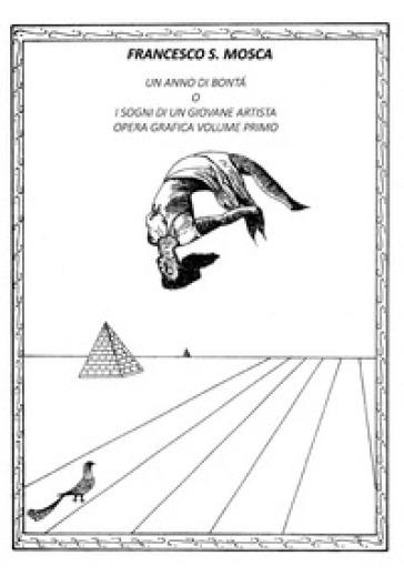 Un anno di bontà o i sogni di un giovane artista. Opera grafica. 1. - Francesco S. Mosca  