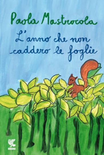 L'anno che non caddero le foglie - Paola Mastrocola | Ericsfund.org