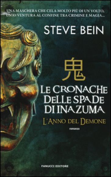 L'anno del demone. Le cronache delle spade di Inazuma - Steve Bein | Rochesterscifianimecon.com