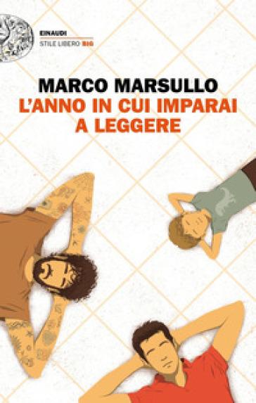 L'anno in cui imparai a leggere - Marco Marsullo | Rochesterscifianimecon.com