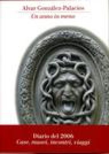 Un anno di meno. Diario del 2006. Case, musei, incontri, viaggi - Alvar Gonzales-Palacios pdf epub