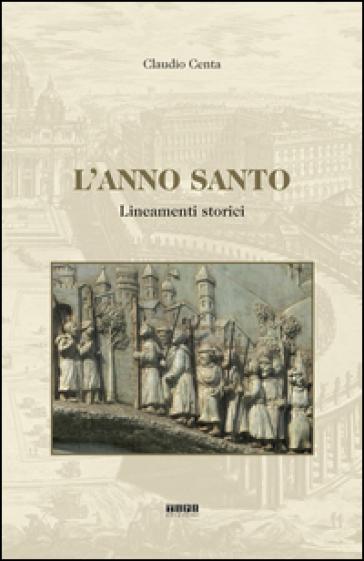 L'anno santo. Lineamenti storici - Claudio Centa | Kritjur.org