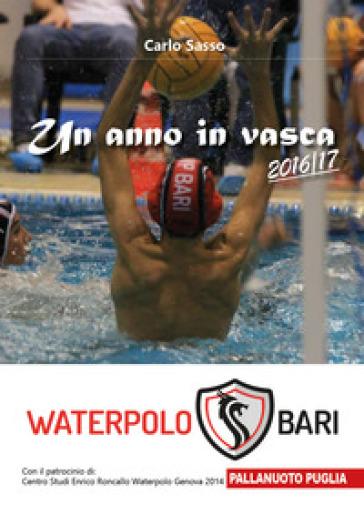 Un anno in vasca 2016/17. Waterpolo Bari - Carlo Sasso   Rochesterscifianimecon.com