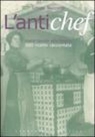 L'antichef. Dalla tavola alla favola. 500 ricette raccontate - Letizia Nucciotti | Rochesterscifianimecon.com