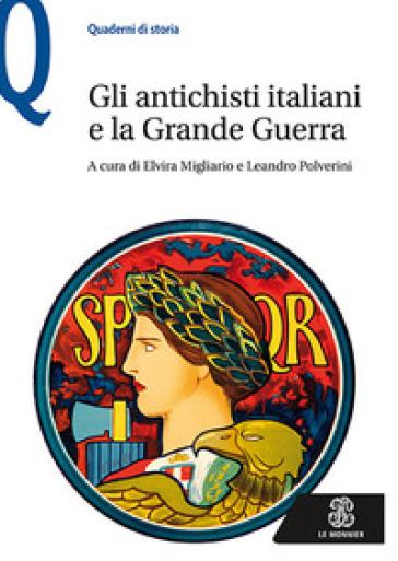 Gli antichisti italiani e la grande guerra - E. Migliaro |