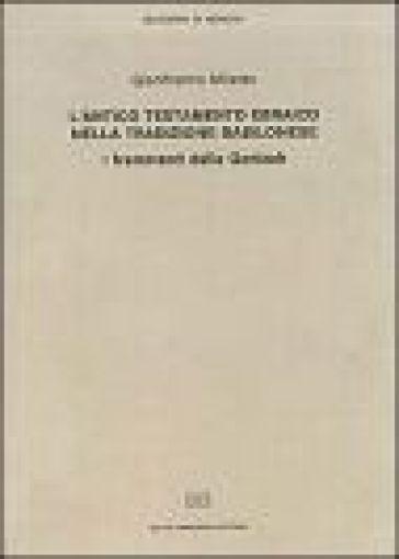 L'antico Testamento ebraico nella tradizione babilonese. I frammenti della Genizah - Gianfranco Miletto | Kritjur.org